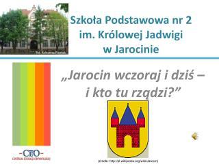 Szkoła Podstawowa nr 2      im. Królowej Jadwigi                 w Jarocinie