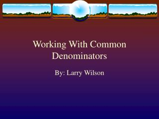 Working With Common Denominators