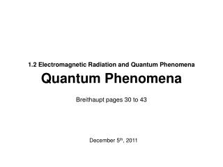1.2 Electromagnetic Radiation and Quantum Phenomena Quantum Phenomena