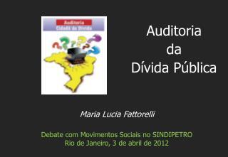 Maria Lucia Fattorelli Debate com Movimentos Sociais no SINDIPETRO