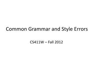 Common Grammar and  Style Errors