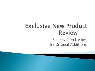 Exclusive New Product Review