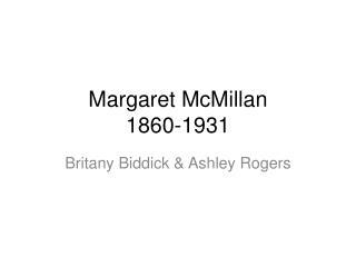 Margaret McMillan 1860-1931