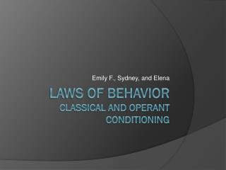 Laws of Behavior  Classical and Operant Conditioning