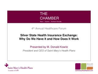 4 th  Annual Healthcare Forum Silver State Health Insurance Exchange: