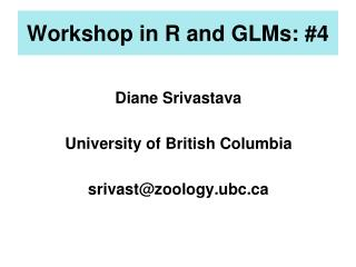 Workshop in R and GLMs: #4