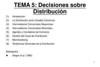 TEMA 5: Decisiones sobre Distribución