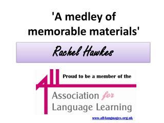 'A medley of  memorable materials'