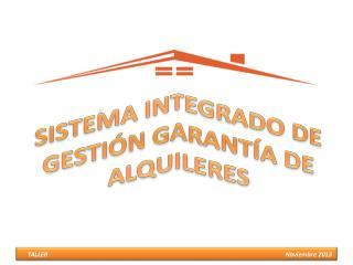 SISTEMA INTEGRADO DE GESTIÓN GARANTÍA DE ALQUILERES