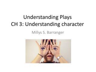 Understanding Plays CH 3: Understanding character