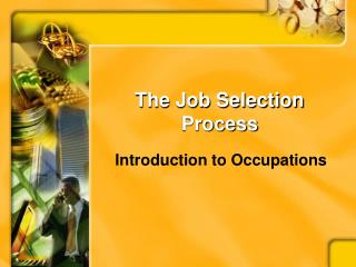 The Job Selection Process