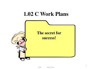 1.02 C Work Plans