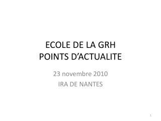 ECOLE DE LA GRH POINTS D'ACTUALITE