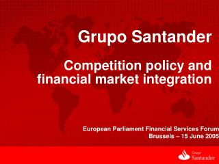 Grupo Santander Competition policy and financial market integration