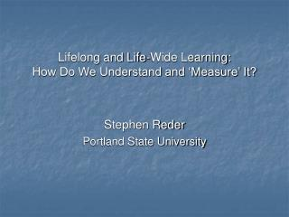 Lifelong and Life-Wide Learning: How Do We Understand and 'Measure' It?