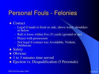 Personal Fouls - Felonies