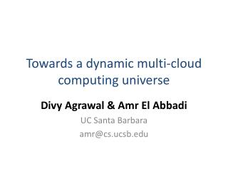 Towards a dynamic multi-cloud computing universe