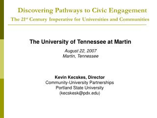 Kevin Kecskes, Director  Community-University Partnerships Portland State University