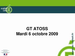 GT ATOSS Mardi 6 octobre 2009