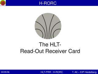 The HLT- Read-Out Receiver Card