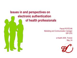 Issues in and perspectives on electronic authentication  of health professionals