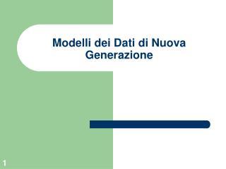 Modelli dei Dati di Nuova Generazione