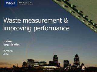 Waste measurement & improving performance