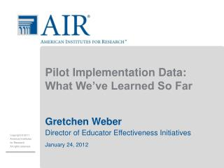 Pilot Implementation Data: What We've Learned So Far