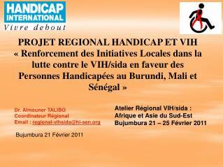Atelier Régional VIH/sida : Afrique et Asie du Sud-Est  Bujumbura 21 – 25 Février 2011