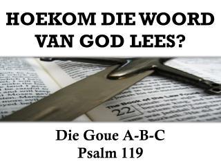 HOEKOM DIE WOORD VAN GOD LEES?