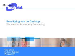 Beveiliging van de Desktop Werken aan Trustworthy Computing