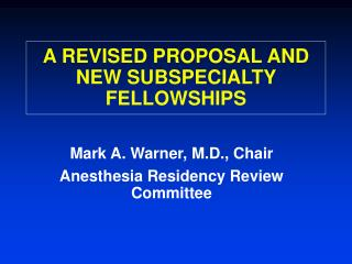 A REVISED PROPOSAL AND NEW SUBSPECIALTY FELLOWSHIPS