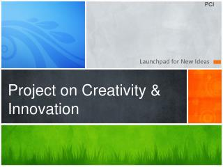 Project on Creativity & Innovation