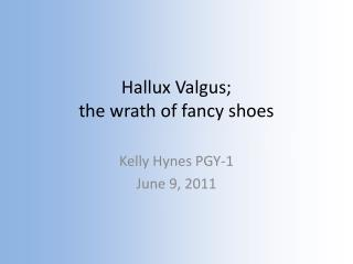 Hallux Valgus;  the wrath of fancy shoes