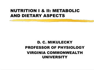NUTRITION I & II: METABOLIC AND DIETARY ASPECTS