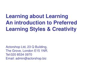 Learning about Learning An introduction to Preferred Learning Styles & Creativity