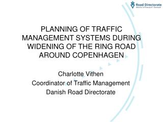 PLANNING OF TRAFFIC MANAGEMENT SYSTEMS DURING WIDENING OF THE RING ROAD AROUND COPENHAGEN