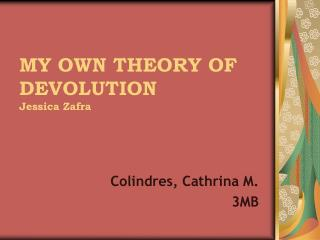 MY OWN THEORY OF DEVOLUTION Jessica Zafra