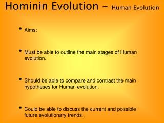 Hominin Evolution -  Human Evolution