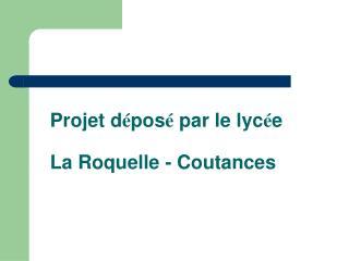 Projet d pos  par le lyc e   La Roquelle - Coutances