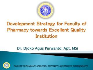 Dr. Djoko Agus Purwanto, Apt. MSi