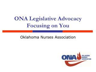 ONA Legislative Advocacy Focusing on You