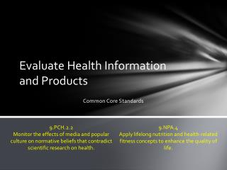 Evaluate Health Information  and Products