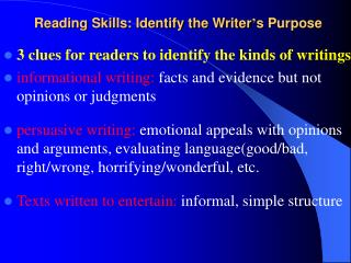 Reading Skills: Identify the Writer ' s Purpose