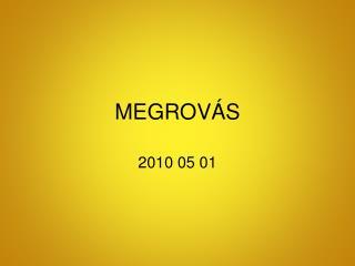 MEGROVÁS