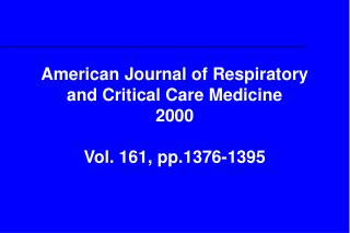 American Journal of Respiratory and Critical Care Medicine  2000 Vol. 161, pp.1376-1395