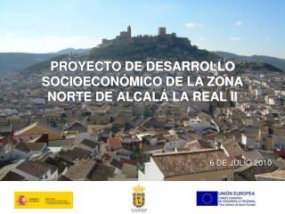 PROYECTO DE DESARROLLO SOCIOECONÓMICO DE LA ZONA NORTE DE ALCALÁ LA REAL II