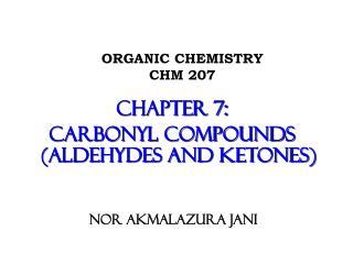 ORGANIC CHEMISTRY  CHM 207
