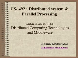 Lecture 3: Sun: 16/4/1435 Distributed Computing Technologies and Middleware