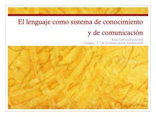 El lenguaje como sistema de conocimiento y de comunicación